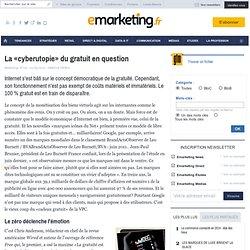 La «cyberutopie» du gratuit en question - Veille - Economie