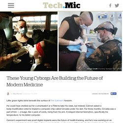 These Young Cyborgs Are Building the Future of Modern Medicine