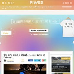 Une piste cyclable phosphorescente ouvre en Pologne !