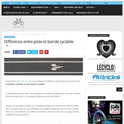 Piste cyclable ≠ bande cyclable : quelle(s) différence(s) ?
