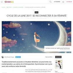 Cycle de la lune 2017: se reconnecter à sa féminité