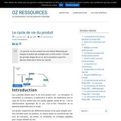 Le cycle de vie du produit - OZ RESSOURCES
