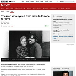 The man who cycled from India to Europe for love