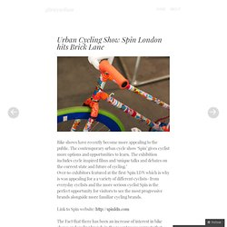 Urban Cycling Show Spin London hits Brick Lane