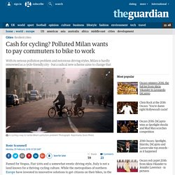 Cash for cycling: polluted Milan might pay commuters to bike to work