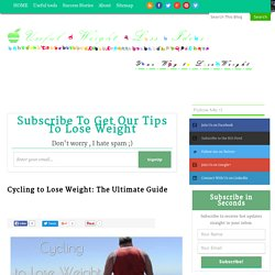 Cycling to Lose Weight: The Ultimate Guide