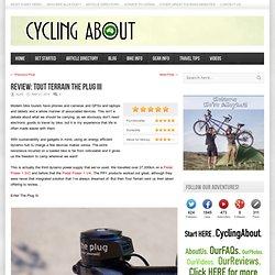 CyclingAbout.com – Review: Tout Terrain The Plug III