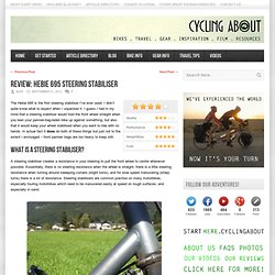 CyclingAbout.com – Review: Hebie 695 Steering Stabiliser