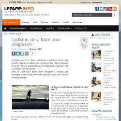Cyclisme, de la force pour progresser