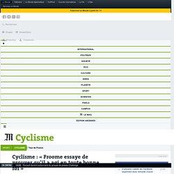 Cyclisme: «Froome essaye de prouver qu'il a agi en toute bonne foi»