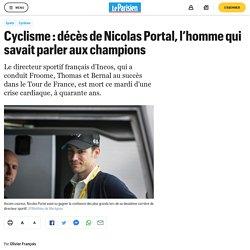 Cyclisme : décès de Nicolas Portal, l'homme qui savait parler aux champions