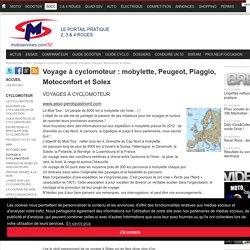 Voyage à cyclomoteur : mobylette, Peugeot, Piaggio, Motoconfort et Solex