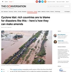 Cyclone Idai: rich countries are to blame for disasters like this –here's how they can make amends