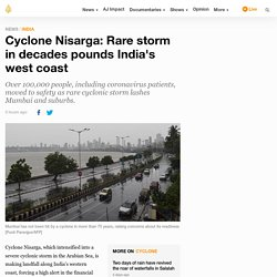Cyclone Nisarga: Rare storm in decades pounds India's west coast