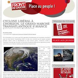 – Cyclone libéral à l'horizon, le Grand Marché Transatlantique s'avance