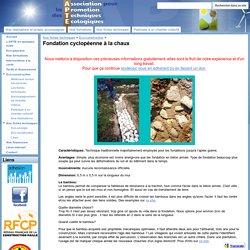 Fondation cyclopéenne à la chaux - Association pour la Promotion des Techniques Ecologiques
