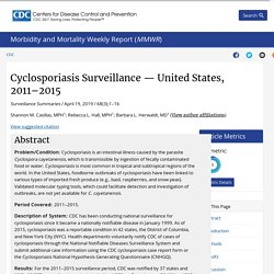 CDC MMWR - avril 2019 - Cyclosporiasis Surveillance — United States, 2011–2015