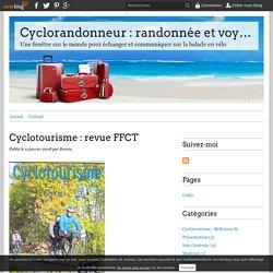 Cyclotourisme : revue FFCT - Cyclorandonneur : randonnée et voyage à vélo