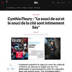 """Cynthia Fleury : """"Le souci de soi et le souci de la cité sont intimement liés"""" - Idées"""