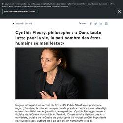 Cynthia Fleury, philosophe : « Dans toute lutte pour la vie, la part sombre des êtres humains se manifeste