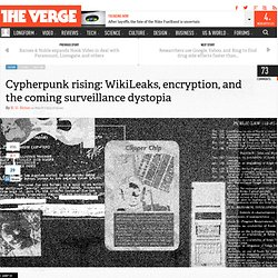 Cypherpunk rising: WikiLeaks, encryption, and the coming surveillance dystopia