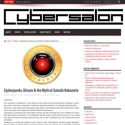 Cypherpunks, Bitcoin & the Myth of Satoshi Nakamoto