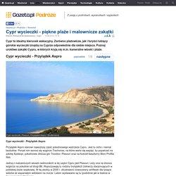 Cypr wycieczki - piękne plaże i malownicze zakątki