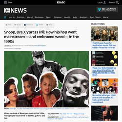 Snoop, Dre, Cypress Hill: How hip hop went mainstream — and embraced weed — in the 1990s