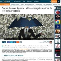 Cyprien, Norman, Squeezie : millionnaires grâce au rachat de Mixicom par Webedia