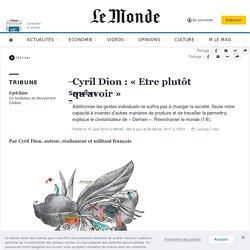 Cyril Dion : «Etre plutôt qu'avoir»