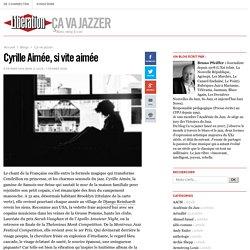 Cyrille Aimée, si vite aimée