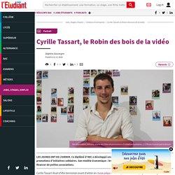 Cyrille Tassart, le Robin des bois de la vidéo