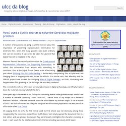 How I used a Cyrillic charset to solve the Gerbildoc mojibake problem | ulcc da blog
