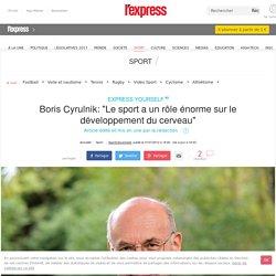 """""""Le sport a un rôle énorme sur le développement du cerveau"""" Boris Cyrulnik"""