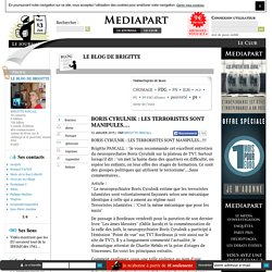 BORIS CYRULNIK : LES TERRORISTES SONT MANIPULES....