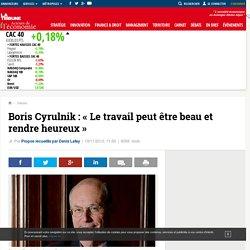 Boris Cyrulnik : « Le travail peut être beau et rendre heureux »