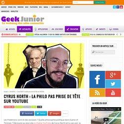 Cyrus North : la philo pas prise de tête sur YouTube