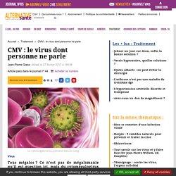 CMV : le virus que tout le monde a mais dont personne ne parle