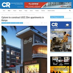 Cytonn to construct US$ 25m apartments in Kenya