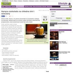Przepis na Gorącą czekoladę Tradycyjna gorąca czekolada - Kącik Kucharski - Lifestyle - studente.pl
