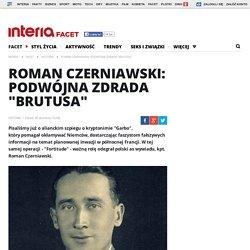 "Roman Czerniawski: Podwójna zdrada ""Brutusa"" - facet.interia.pl"