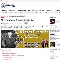 Dịch vụ seo top 5 google tại đà nẵng