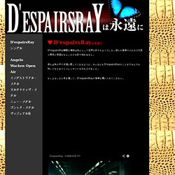 D'espairsRay Official Web Site