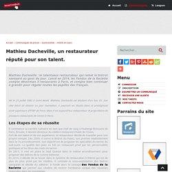 Mathieu Dacheville, un restaurateur réputé pour son talent - Social-FeedBack.Net