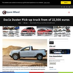 Dacia Duster Pick-up truck from of 22,500 euros