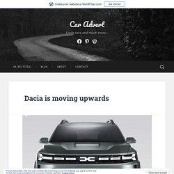 Dacia is moving upwards – Car Advert
