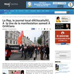 La Rep, le journal local délocalisé, à la Une de la manifestation samedi à Orléans