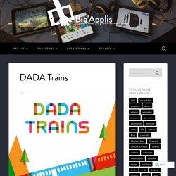 DADA Trains – Bib'Applis