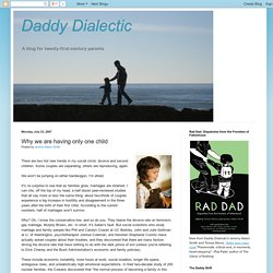 Daddy Dialectic: Why we are having only one child