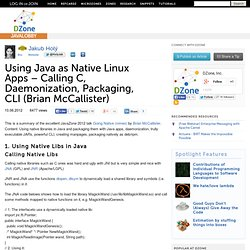 Using Java as Native Linux Apps – Calling C, Daemonization, Packaging, CLI (Brian McCallister)